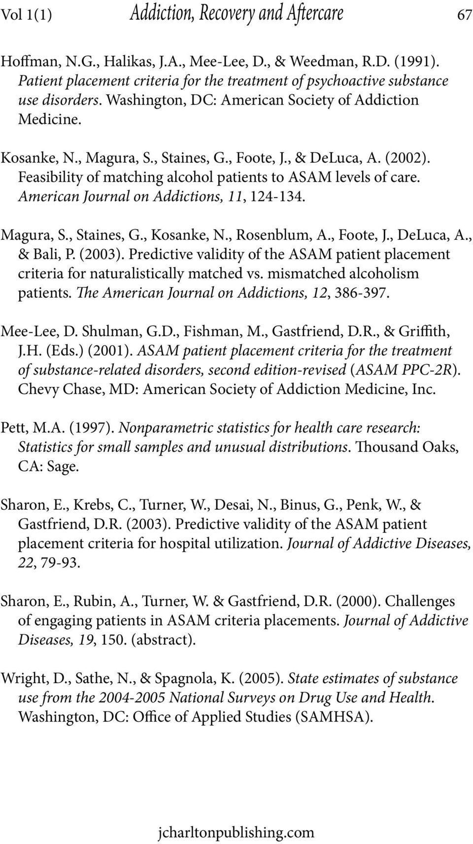 American Journal on Addictions, 11, 124-134. Magura, S., Staines, G., Kosanke, N., Rosenblum, A., Foote, J., DeLuca, A., & Bali, P. (2003).
