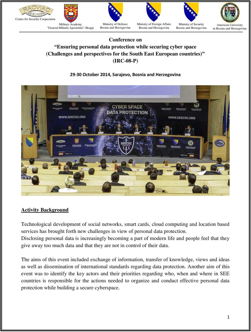European countries) (IRC-08-P) 29-30 October 2014, Sarajevo, Bosnia and Herzegovina Activity Background Technological development of social networks, smart cards, cloud computing and location based
