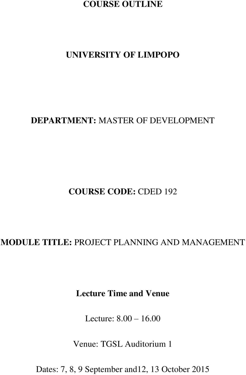 COURSE OUTLINE UNIVERSITY OF LIMPOPO DEPARTMENT: MASTER OF