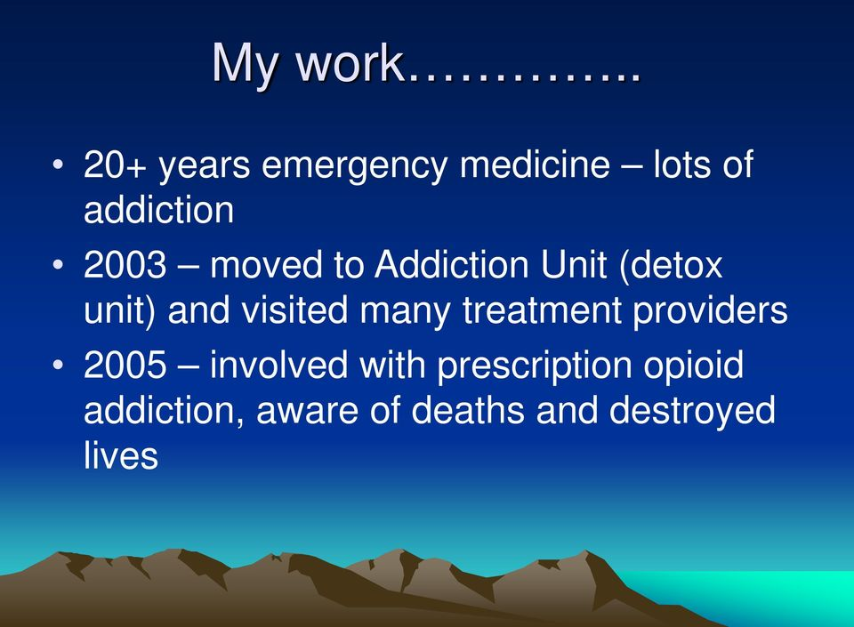 moved to Addiction Unit (detox unit) and visited many
