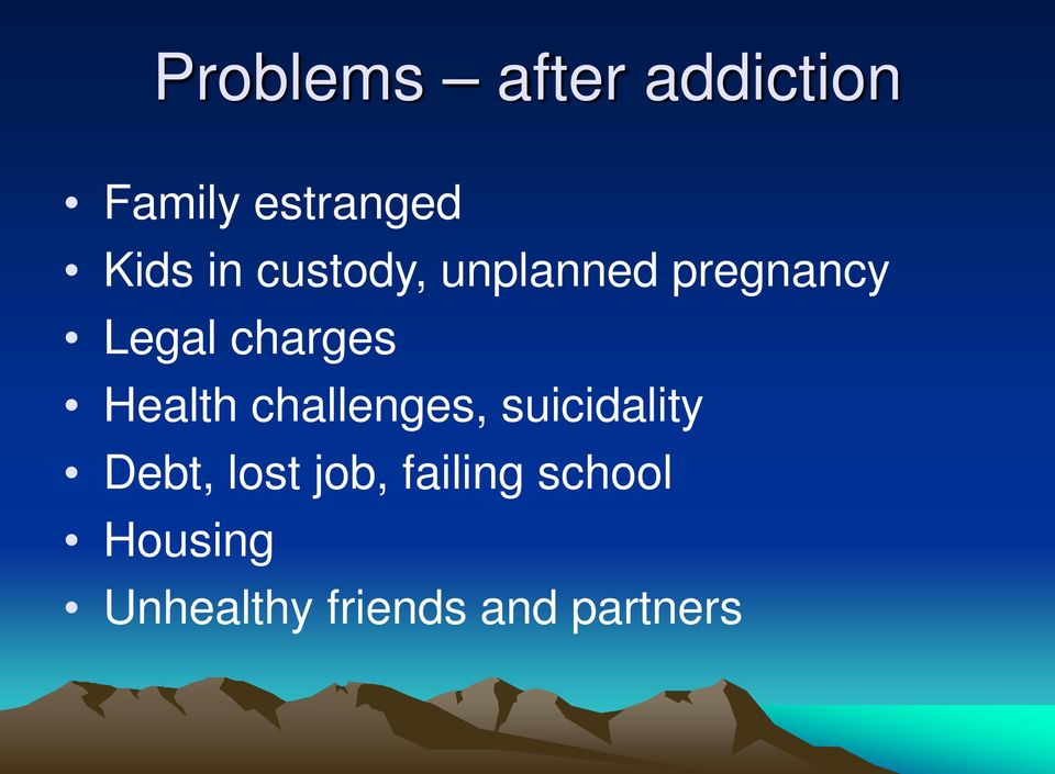 Health challenges, suicidality Debt, lost job,