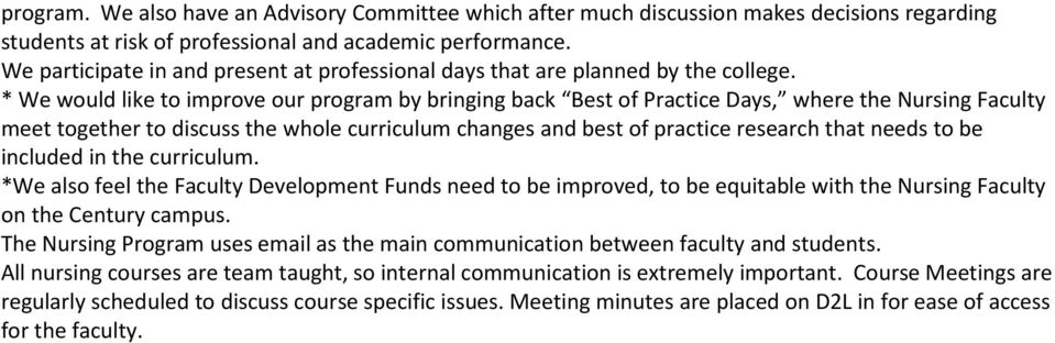 * We would like to improve our program by bringing back Best of Practice Days, where the Nursing Faculty meet together to discuss the whole curriculum changes and best of practice research that needs