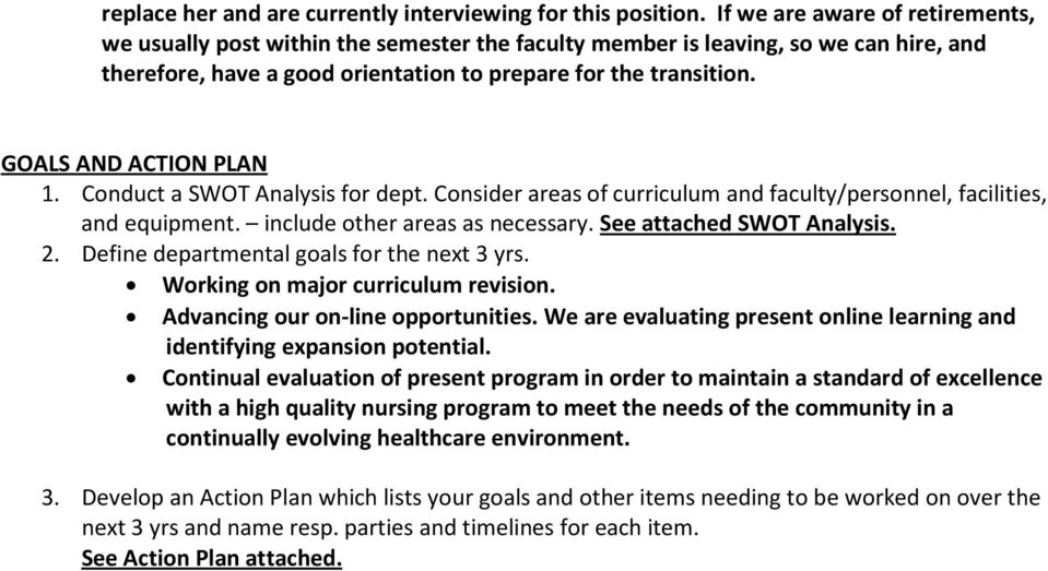 GOALS AND ACTION PLAN 1. Conduct a SWOT Analysis for dept. Consider areas of curriculum and faculty/personnel, facilities, and equipment. include other areas as necessary. See attached SWOT Analysis.