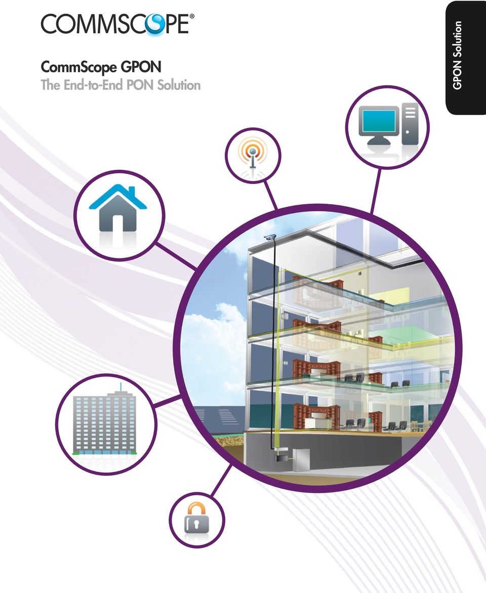 CommScope GPON  The End-to-End PON Solution  GPON Solution - PDF