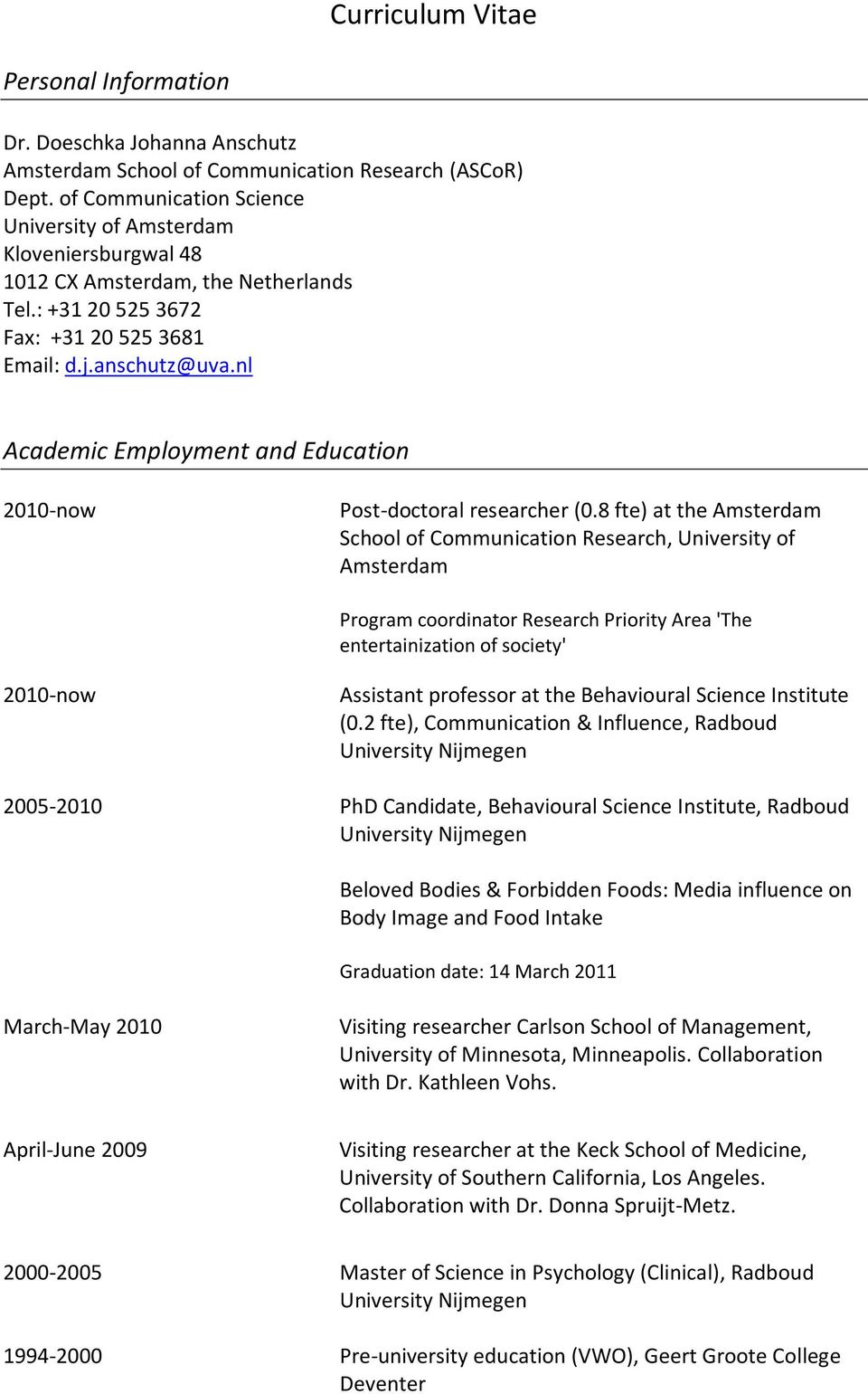 nl Academic Employment and Education 2010-now Post-doctoral researcher (0.