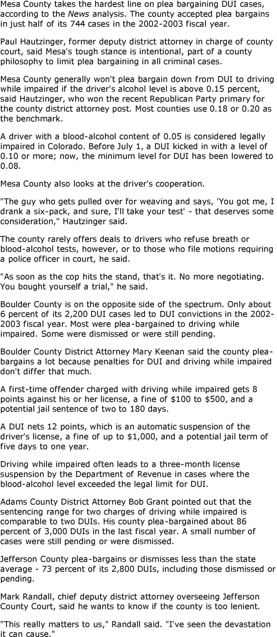 Mesa County generally won't plea bargain down from DUI to driving while impaired if the driver's alcohol level is above 0.