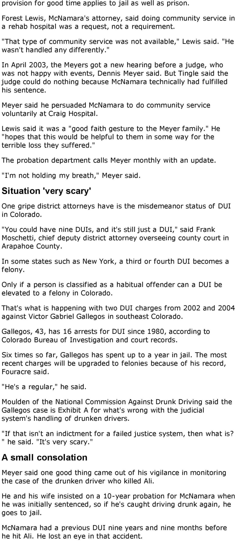 """ In April 2003, the Meyers got a new hearing before a judge, who was not happy with events, Dennis Meyer said."