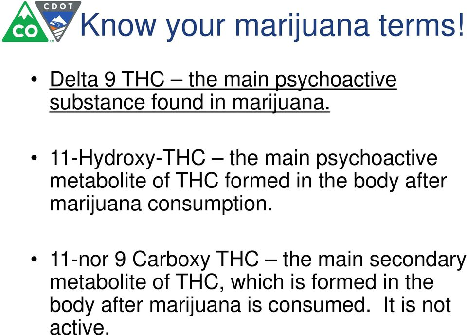 11-Hydroxy-THC the main psychoactive metabolite of THC formed in the body after