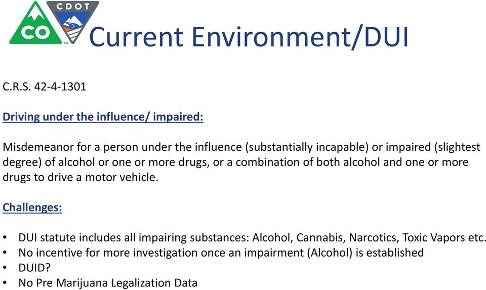 impaired (slightest degree) of alcohol or one or more drugs, or a combination of both alcohol and one or more drugs to drive a