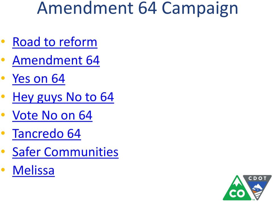 Hey guys No to 64 Vote No on 64