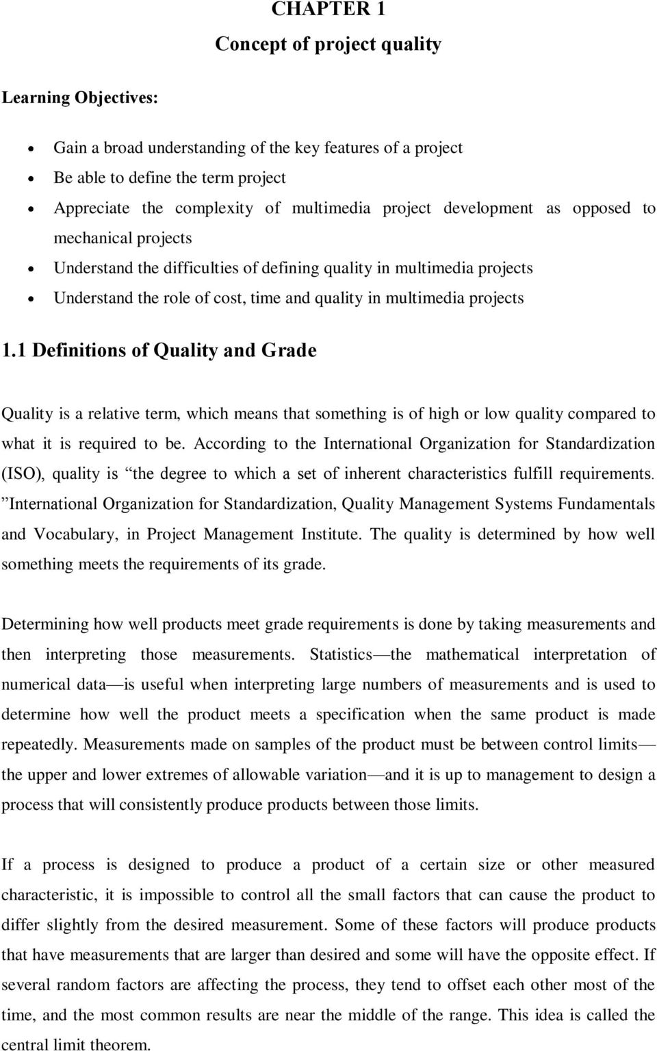 Quality management is a process without which production is impossible