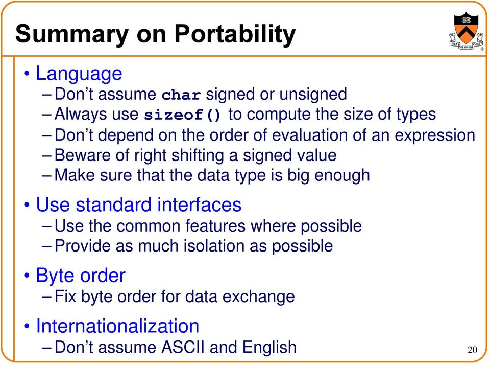 that the data type is big enough Use standard interfaces Use the common features where possible Provide as much