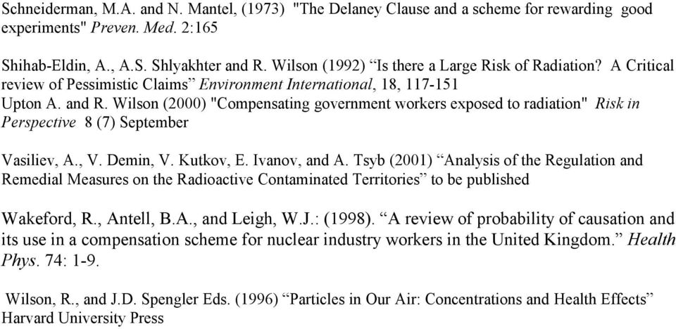 "Wilson (2000) ""Compensating government workers exposed to radiation"" Risk in Perspective 8 (7) September Vasiliev, A., V. Demin, V. Kutkov, E. Ivanov, and A."