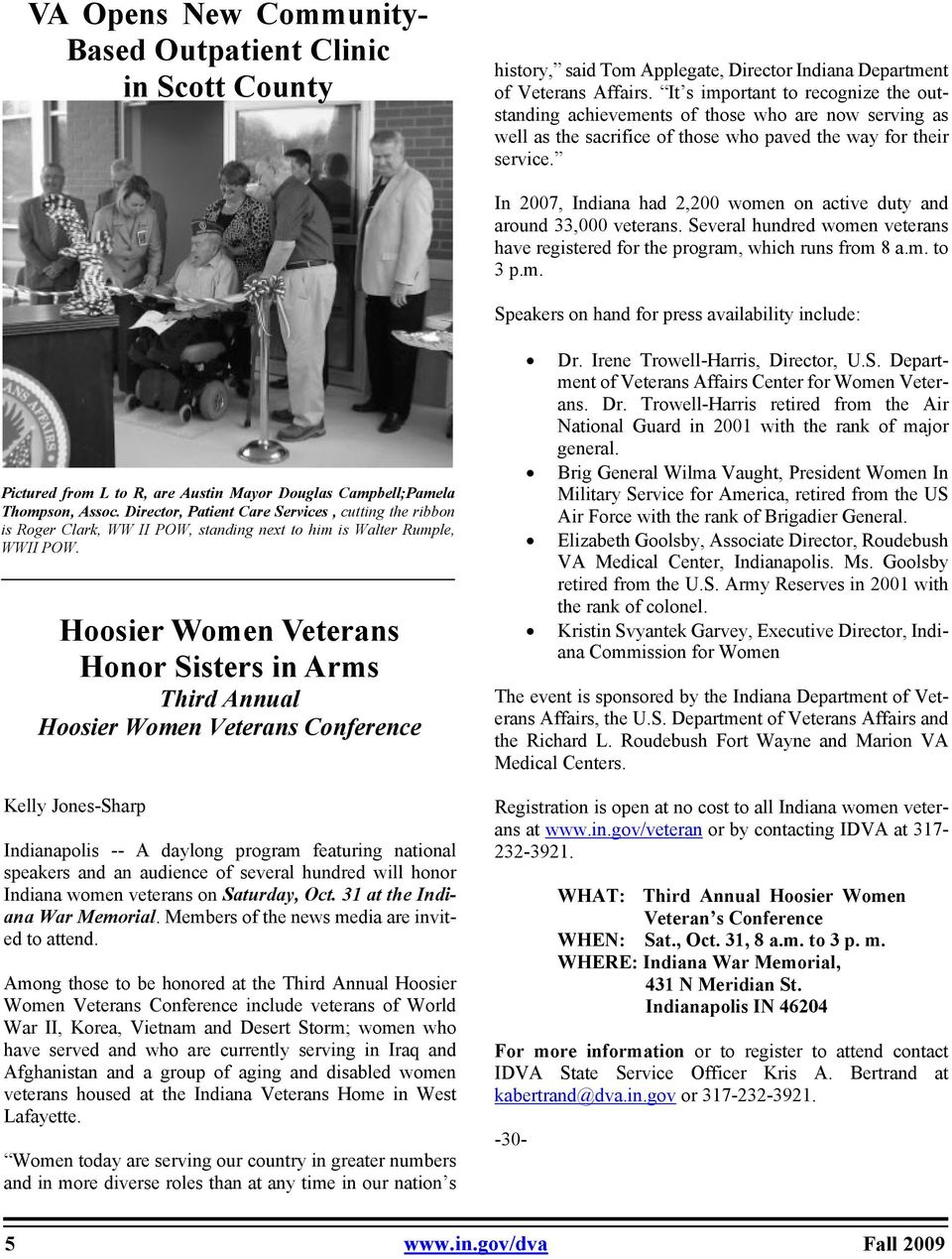 In 2007, Indiana had 2,200 women on active duty and around 33,000 veterans. Several hundred women veterans have registered for the program, which runs from 8 a.m. to 3 p.m. Speakers on hand for press availability include: Pictured from L to R, are Austin Mayor Douglas Campbell;Pamela Thompson, Assoc.