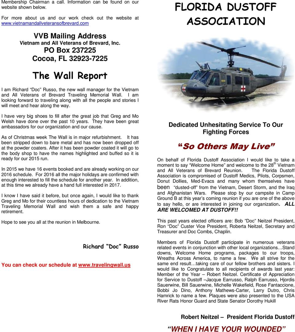 PO Box 237225 Cocoa, FL 32923-7225 FLORIDA DUSTOFF ASSOCIATION The Wall Report I am Richard Doc Russo, the new wall manager for the Vietnam and All Veterans of Brevard Traveling Memorial Wall.