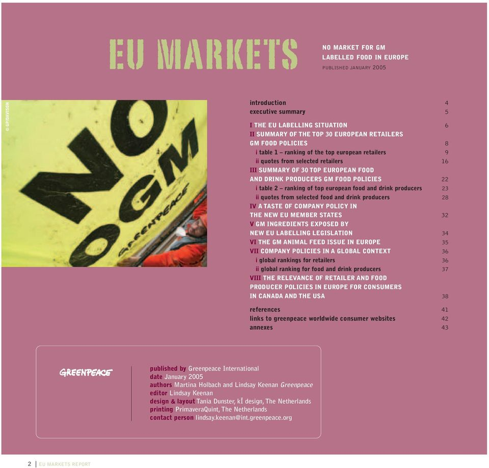 top european food and drink producers 23 ii quotes from selected food and drink producers 28 IV A TASTE OF COMPANY POLICY IN THE NEW EU MEMBER STATES 32 V GM INGREDIENTS EXPOSED BY NEW EU LABELLING