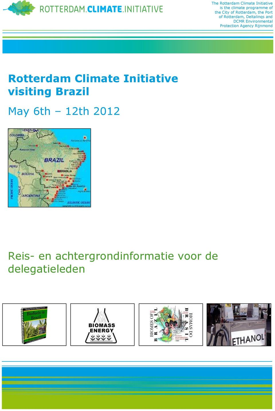 Protection Agency Rijnmond Rotterdam Climate Initiative visiting