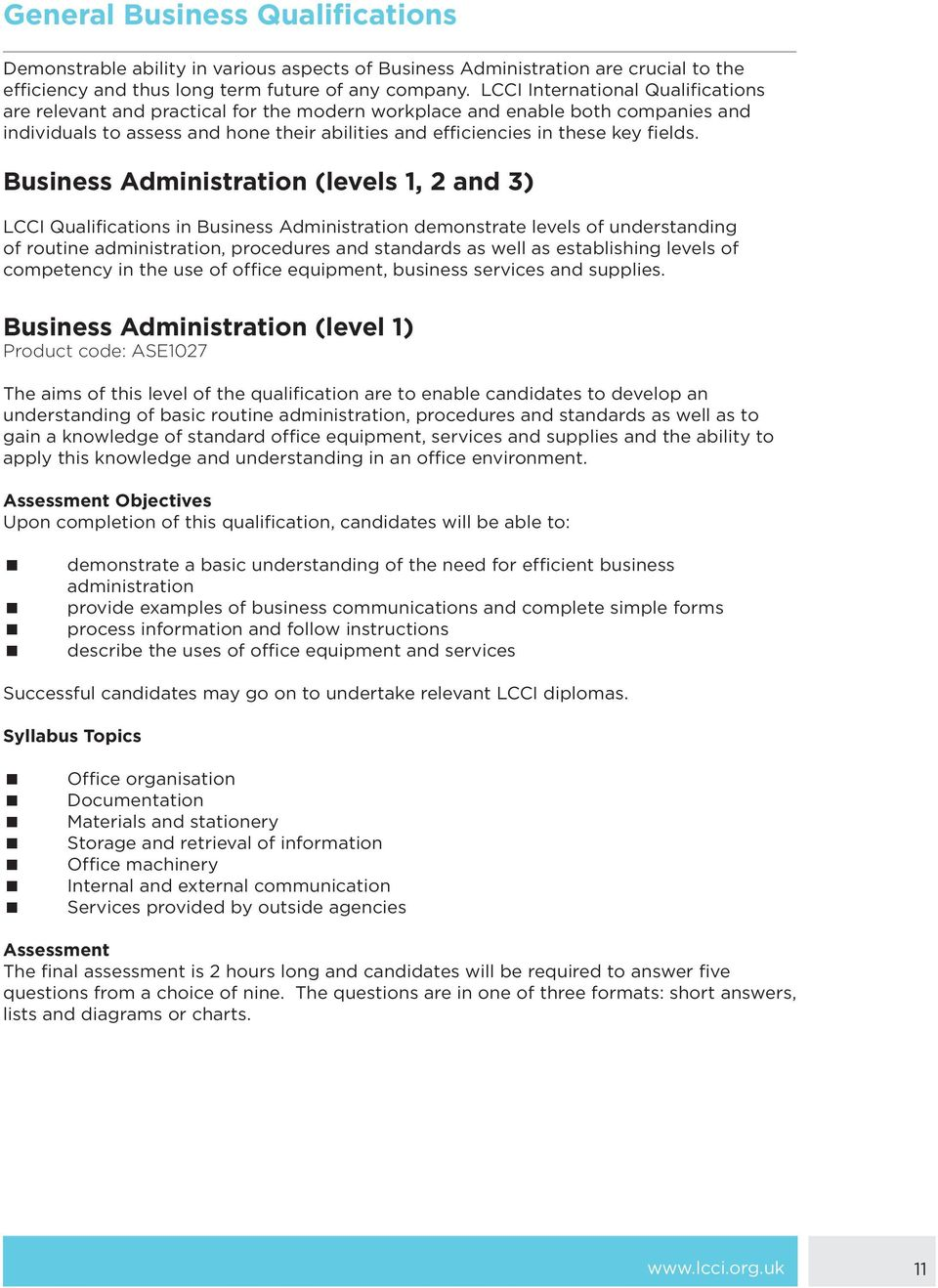 Business Administration (levels 1, 2 and 3) LCCI Qualifications in Business Administration demonstrate levels of understanding of routine administration, procedures and standards as well as