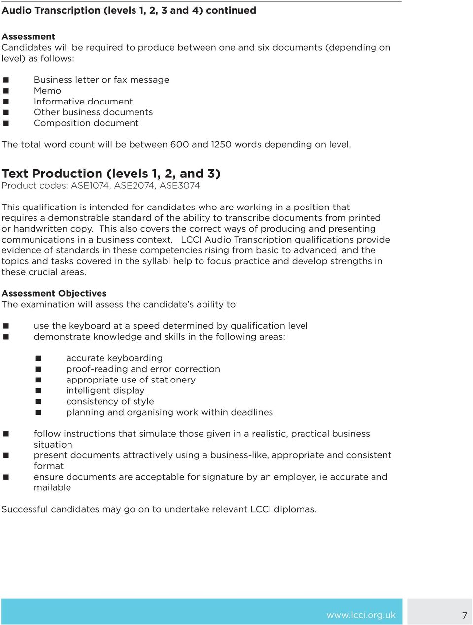 Text Production (levels 1, 2, and 3) Product codes: ASE1074, ASE2074, ASE3074 This qualification is intended for candidates who are working in a position that requires a demonstrable standard of the