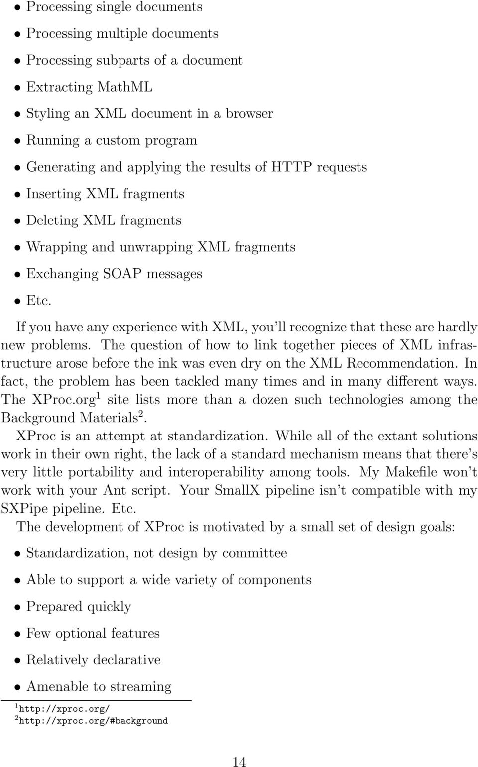 If you have any experience with XML, you ll recognize that these are hardly new problems.