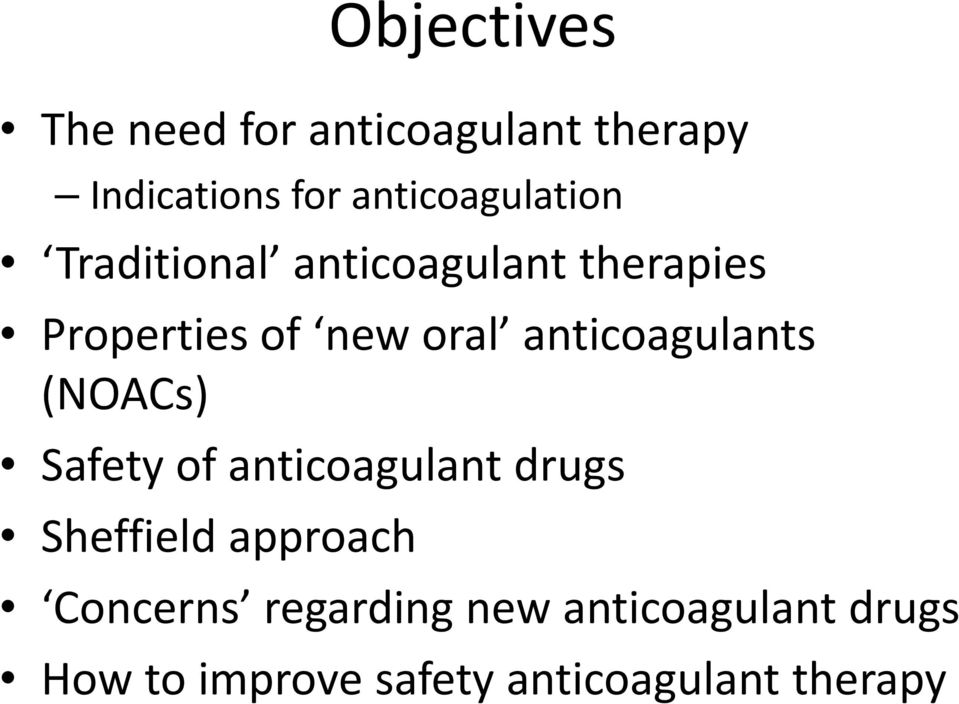 New Oral Anticoagulants  How safe are they outside the