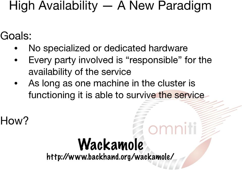 responsible for the availability of the service As long as one machine