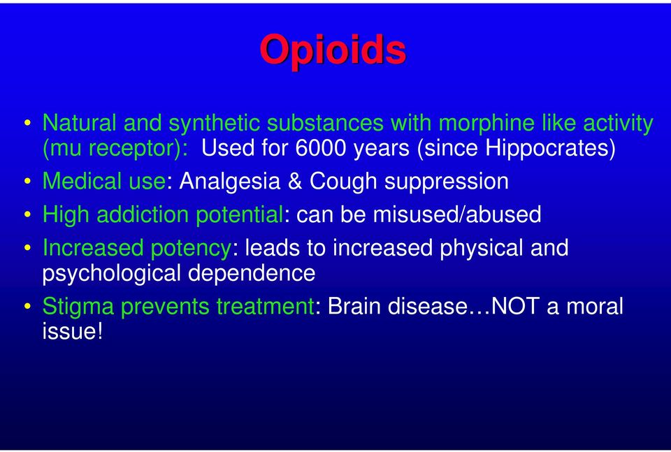 addiction potential: can be misused/abused Increased potency: leads to increased