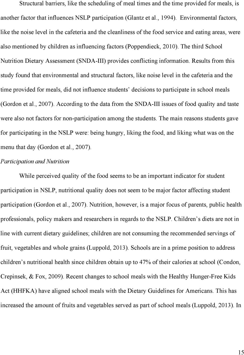 The third School Nutrition Dietary Assessment (SNDA-III) provides conflicting information.