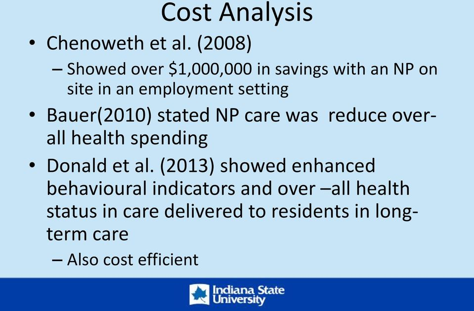 setting Bauer(2010) stated NP care was reduce overall health spending Donald et al.