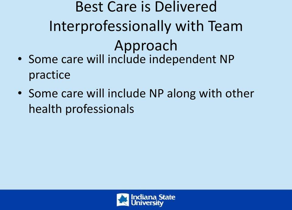 independent NP practice Some care will