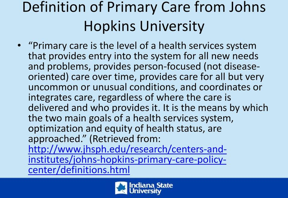 integrates care, regardless of where the care is delivered and who provides it.