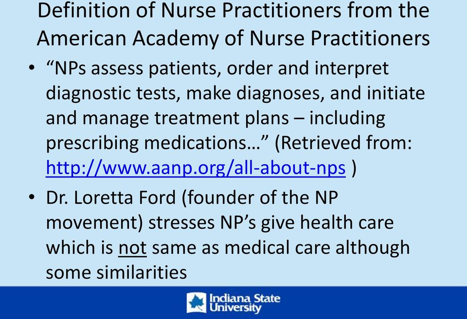 prescribing medications (Retrieved from: http://www.aanp.org/all-about-nps ) Dr.