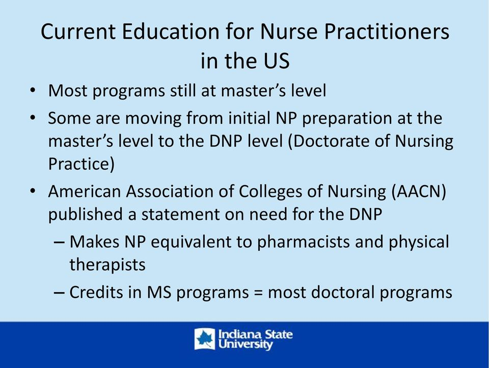 Practice) American Association of Colleges of Nursing (AACN) published a statement on need for the