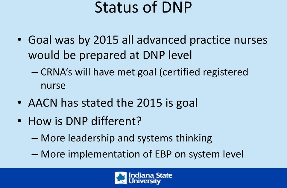 nurse AACN has stated the 2015 is goal How is DNP different?