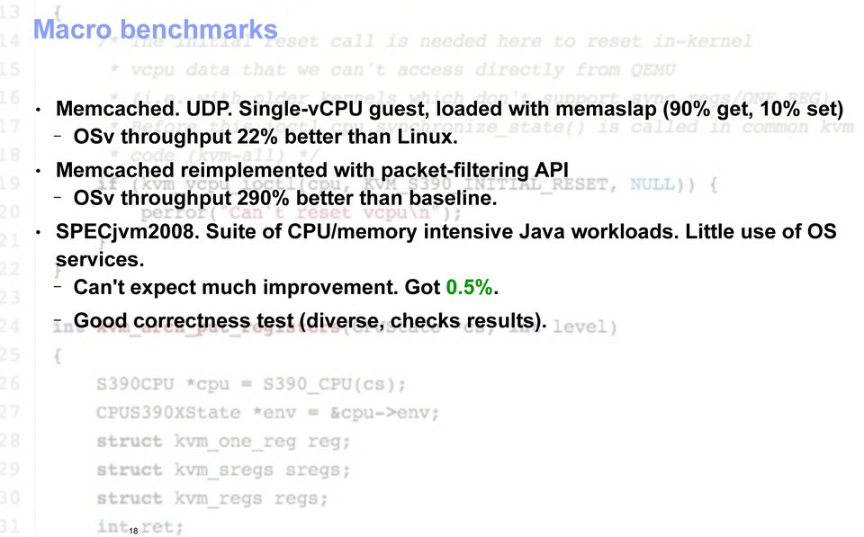 Memcached reimplemented with packet-filtering API OSv throughput 290% better than baseline.