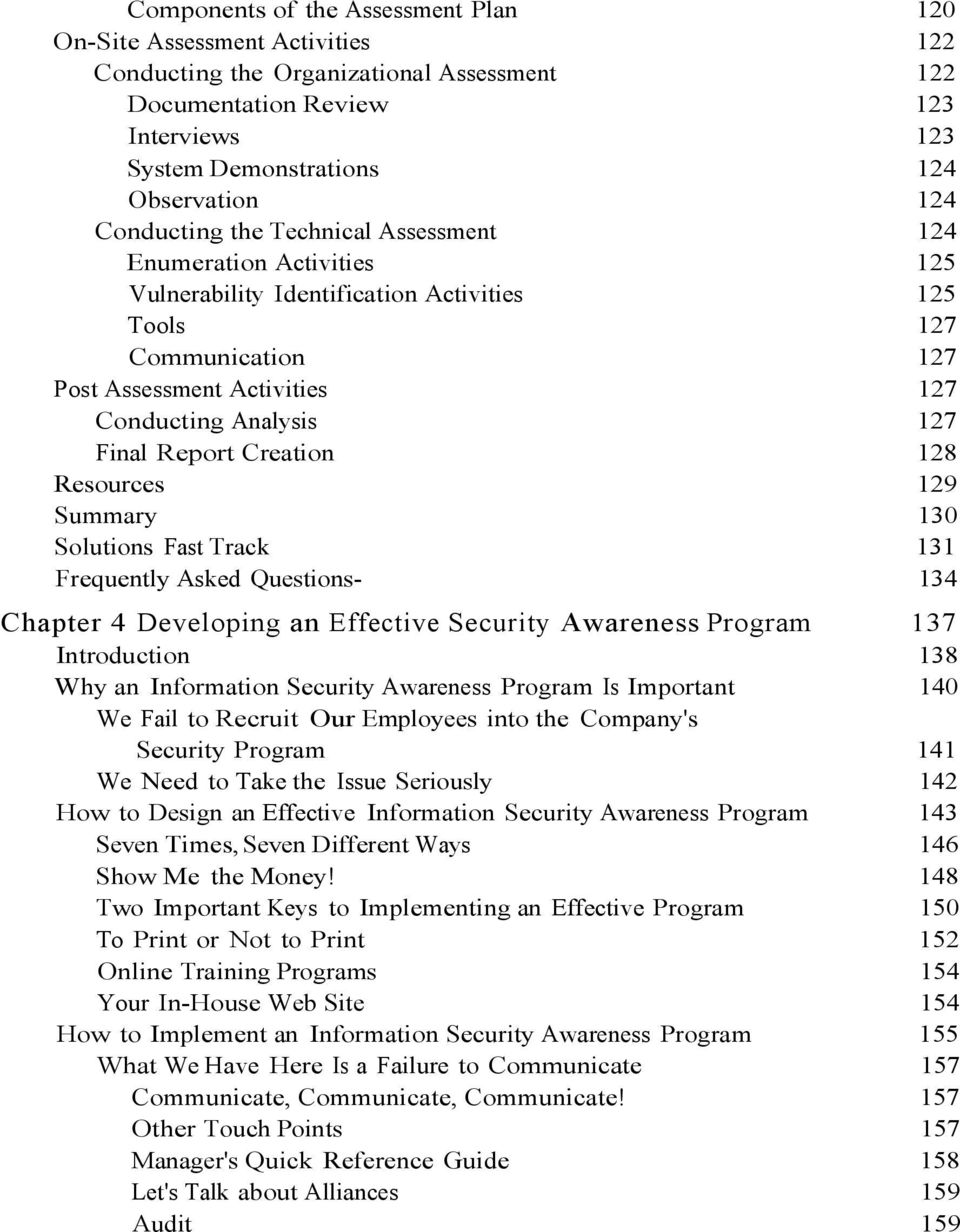 Report Creation 128 Resources 129 Summary 130 Solutions Fast Track 131 Frequently Asked Questions- 134 Chapter 4 Developing an Effective Security Awareness Program 137 Introduction 138 Why an