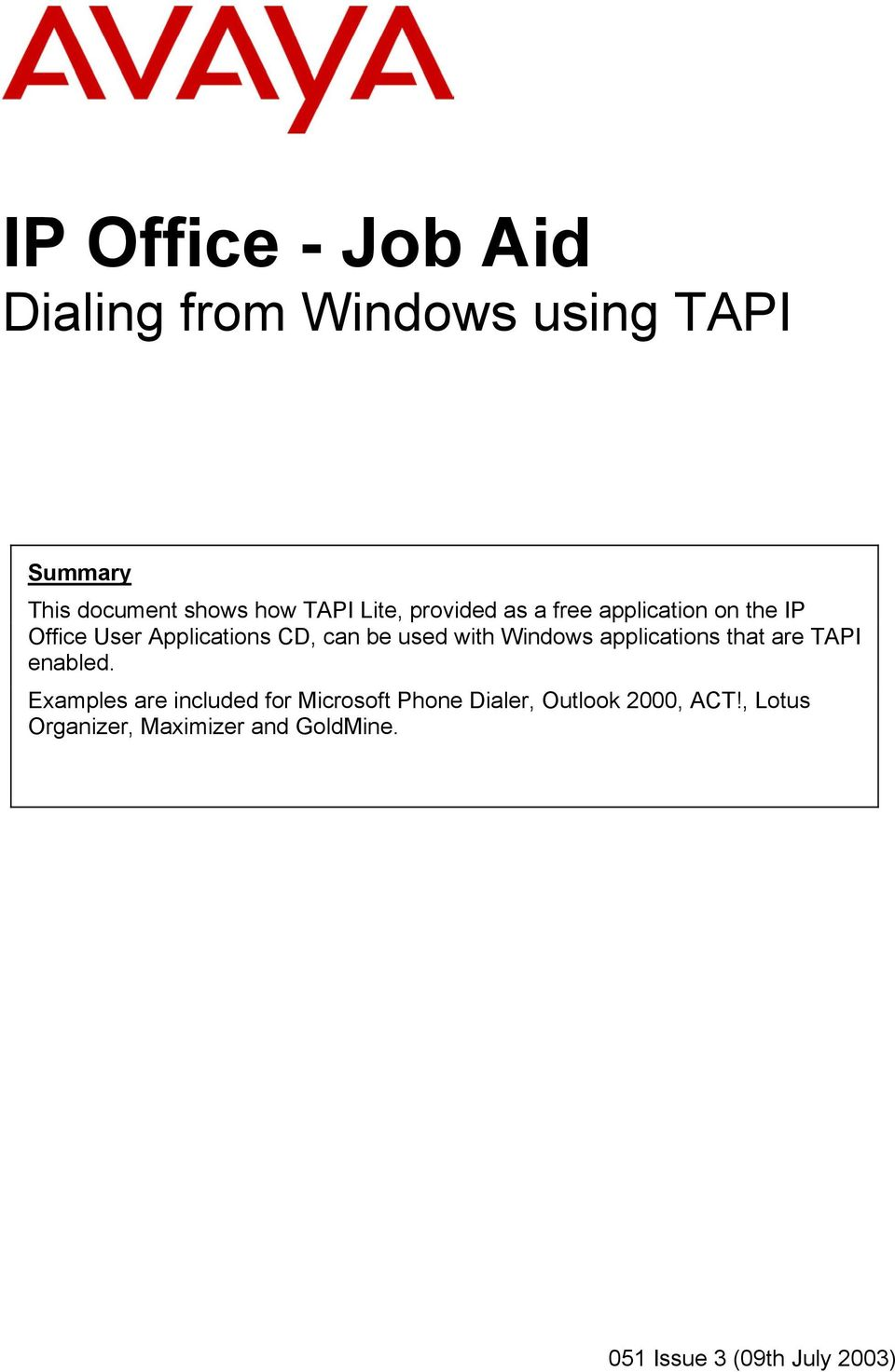 with Windows applications that are TAPI enabled.