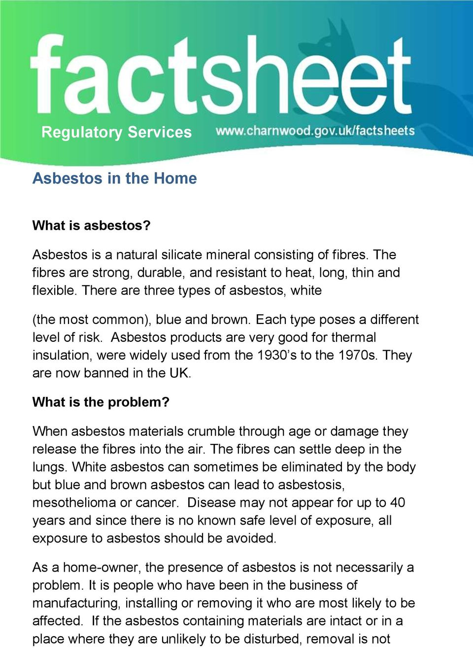 Asbestos products are very good for thermal insulation, were widely used from the 1930 s to the 1970s. They are now banned in the UK. What is the problem?