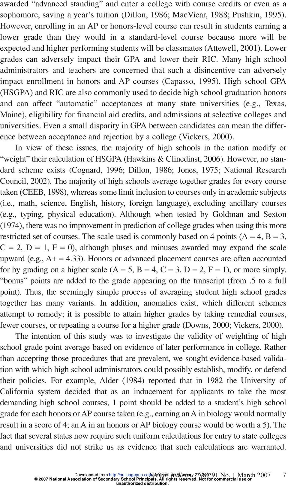 will be classmates (Attewell, 2001). Lower grades can adversely impact their GPA and lower their RIC.