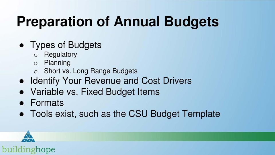 Long Range Budgets Identify Your Revenue and Cost
