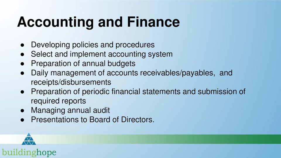 receivables/payables, and receipts/disbursements Preparation of periodic financial