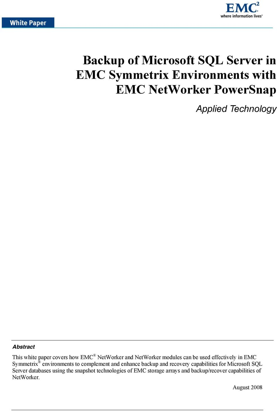 Symmetrix environments to complement and enhance backup and recovery capabilities for Microsoft SQL Server