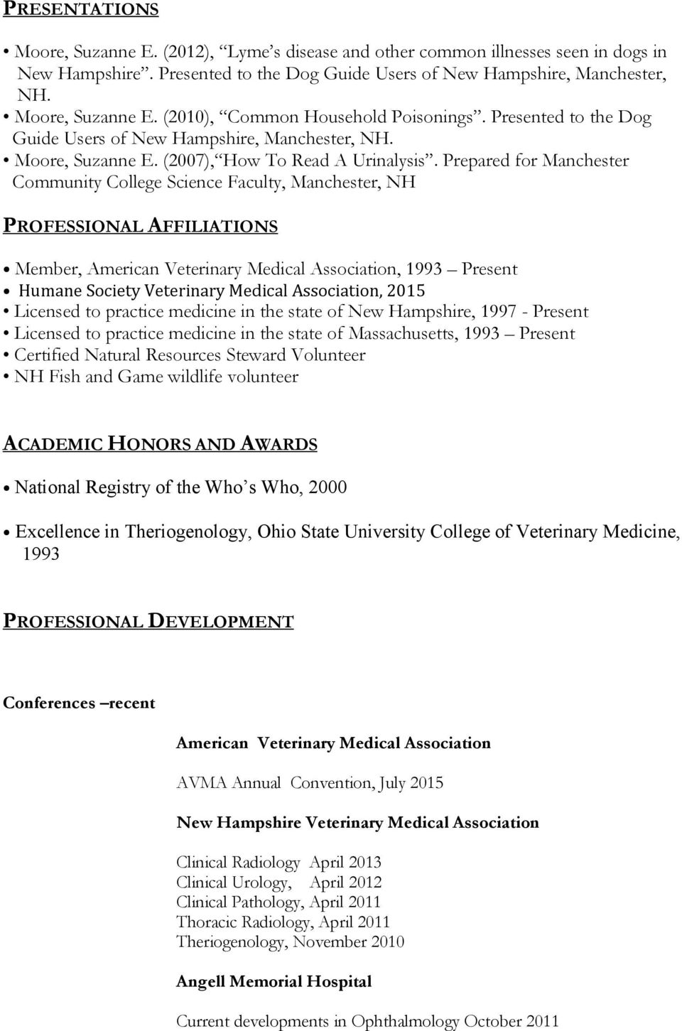 Prepared for Manchester Community College Science Faculty, Manchester, NH PROFESSIONAL AFFILIATIONS Member, American Veterinary Medical Association, 1993 Present Humane Society Veterinary Medical