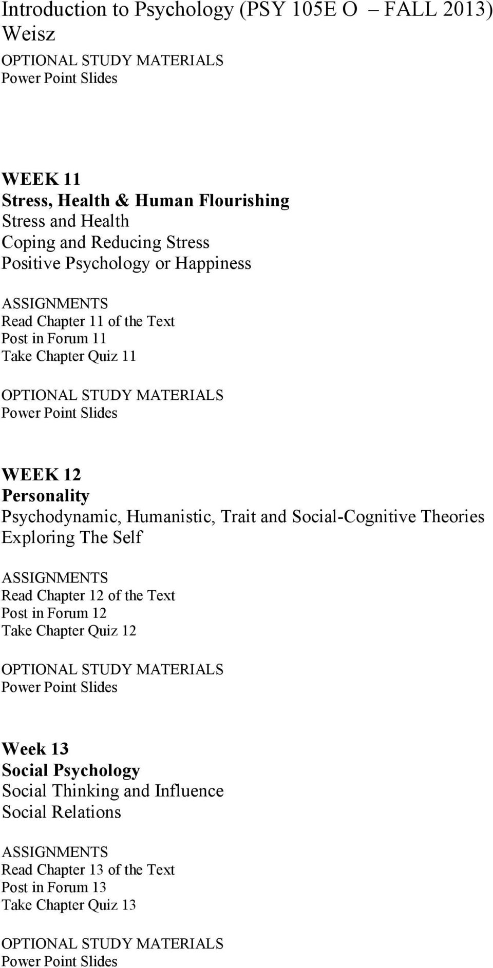 Social-Cognitive Theories Exploring The Self Read Chapter 12 of the Text Post in Forum 12 Take Chapter Quiz 12 Week 13