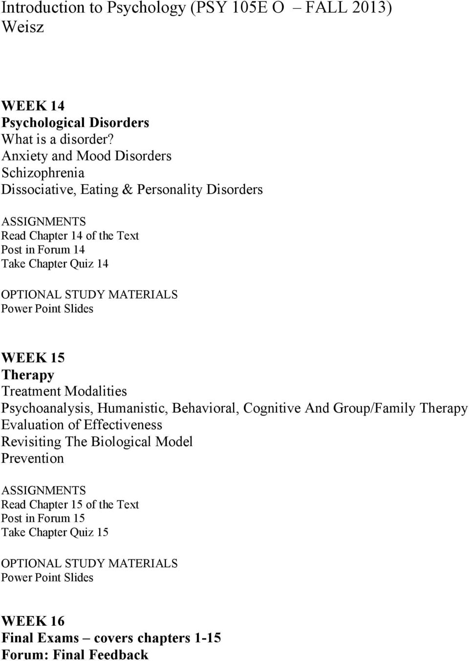 14 Take Chapter Quiz 14 WEEK 15 Therapy Treatment Modalities Psychoanalysis, Humanistic, Behavioral, Cognitive And Group/Family