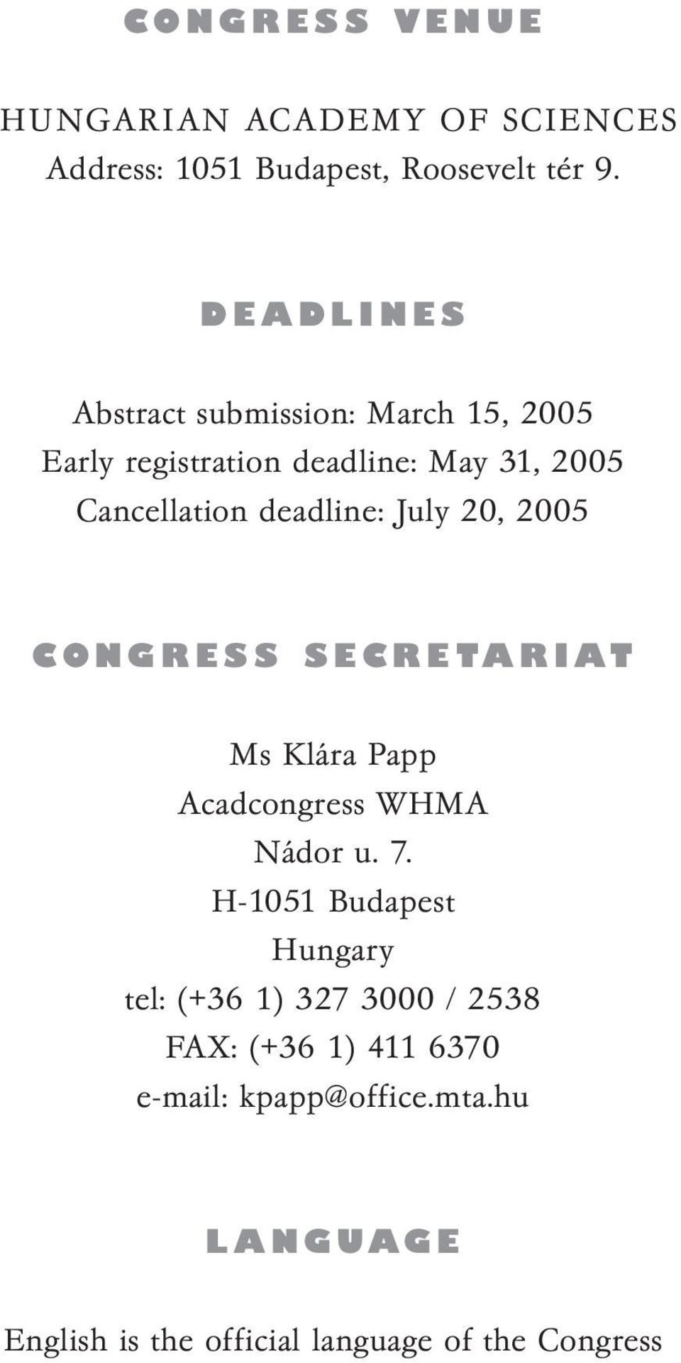 deadline: July 20, 2005 CONGRESS SECRETARIAT Ms Klára Papp Acadcongress WHMA Nádor u. 7.