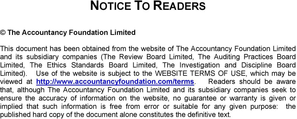Use of the website is subject to the WEBSITE TERMS OF USE, which may be viewed at http://www.accountancyfoundation.com/terms.