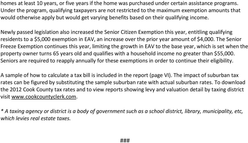 Newly passed legislation also increased the Senior Citizen Exemption this year, entitling qualifying residents to a $5,000 exemption in EAV, an increase over the prior year amount of $4,000.