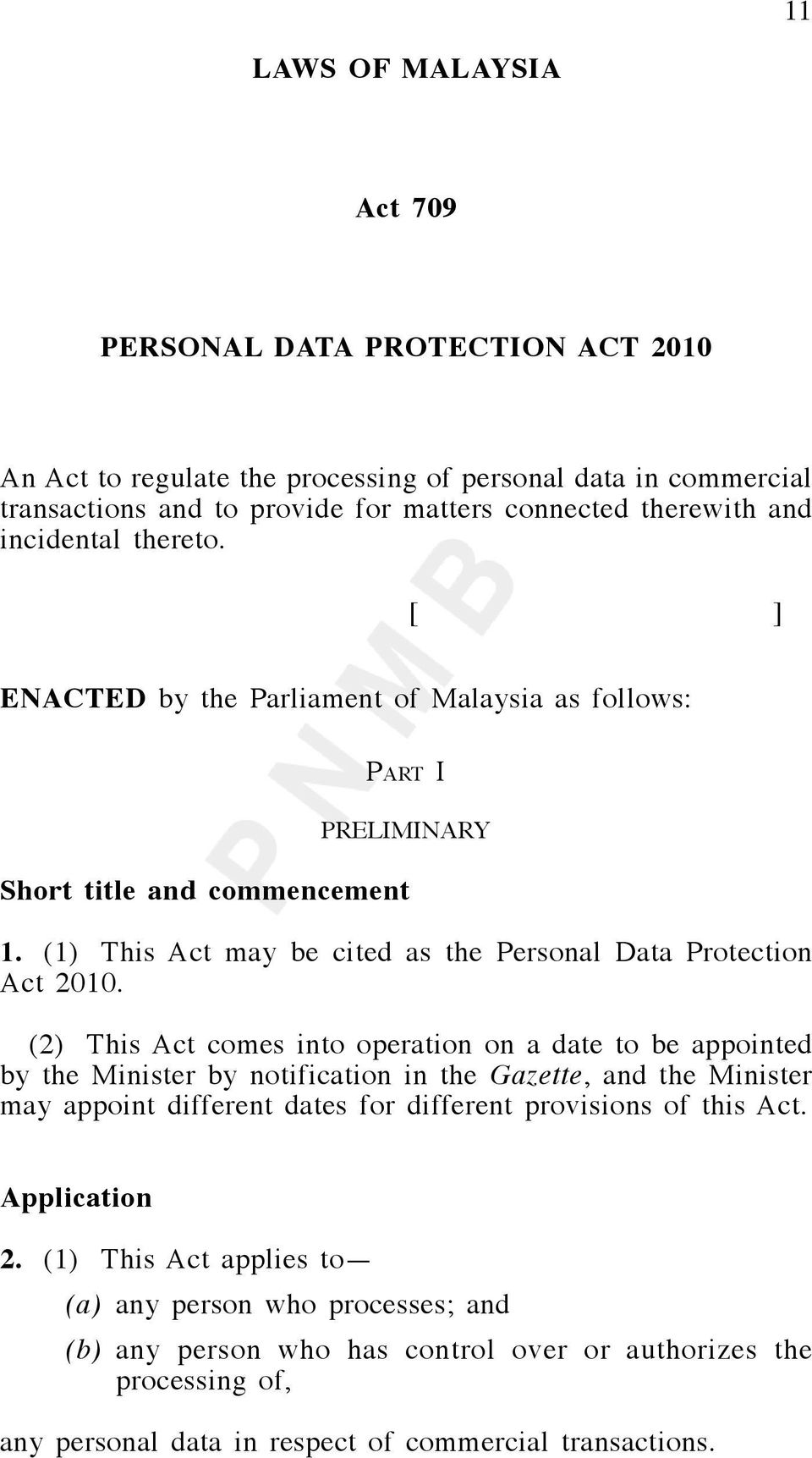 (2) This Act comes into operation on a date to be appointed by the Minister by notification in the Gazette, and the Minister may appoint different dates for different provisions of this Act.