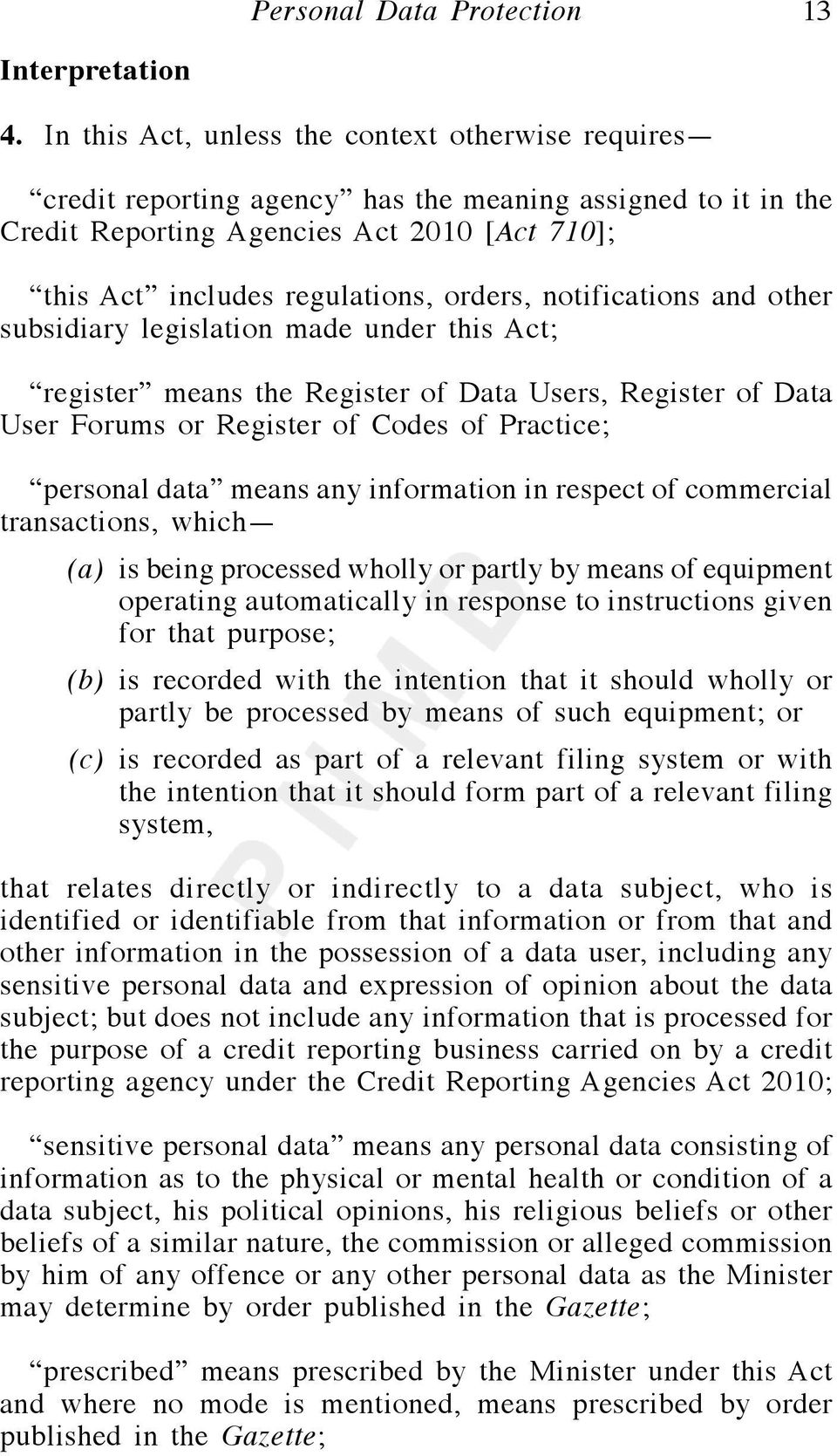 notifications and other subsidiary legislation made under this Act; register means the Register of Data Users, Register of Data User Forums or Register of Codes of Practice; personal data means any